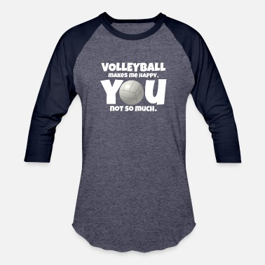 Volleyball Player Volleyball makes me happy you not so much - Baseball T-Shirt