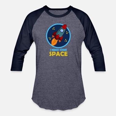 Space Ship i need some space! space ship travel astronaut - Unisex Baseball T-Shirt