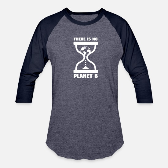 Protection Of The Environment T-Shirts - There is no planet b | environment protection - Unisex Baseball T-Shirt heather blue/navy