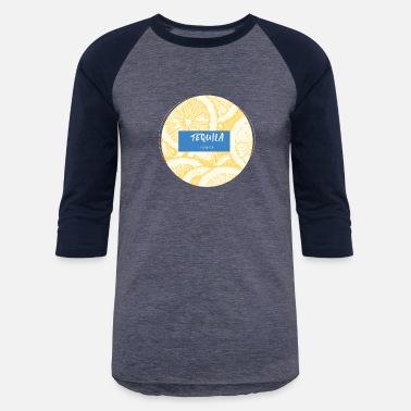 d9d08c603 Lemon Slogans Tequila lemons slogan - Unisex Baseball T-Shirt