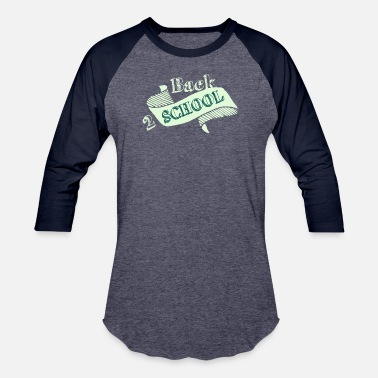 """back To School"" Back to school - Back 2 school - Unisex Baseball T-Shirt"