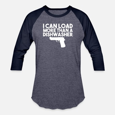 Pro I Can Load More Than A Dishwasher Ladies Gun - Unisex Baseball T-Shirt