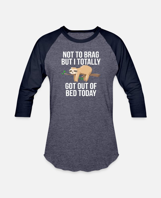 Bed T-Shirts - Funny Sloth Sleepy Pajama Got Out Of Bed - Unisex Baseball T-Shirt heather blue/navy