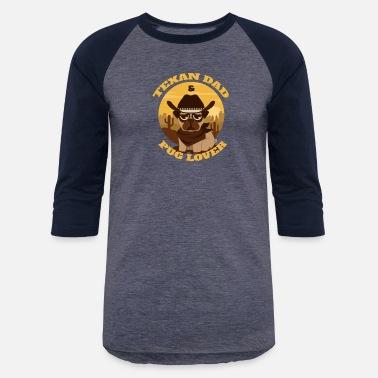 e223738a Texan Dad Pug lover - Unisex Baseball T-Shirt
