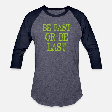 Styler Be fast or be last - Streetwear - Styler - Unisex Baseball T-Shirt