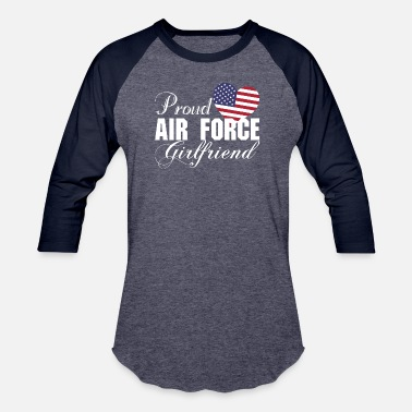 Girlfriend Proud Air Force Girlfriend - Unisex Baseball T-Shirt
