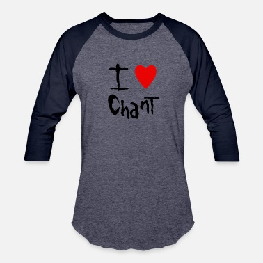 Chant Chant I love - Baseball T-Shirt