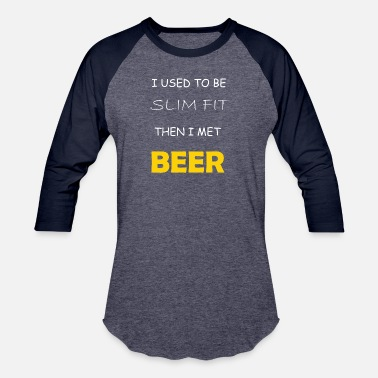 3d1dad31b Funny-sarcastic-quotes Funny Sarcastic Quote for Fatty Beer lovers - Unisex  Baseball T