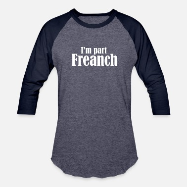 Part Of Speech I m part Freanch - Unisex Baseball T-Shirt