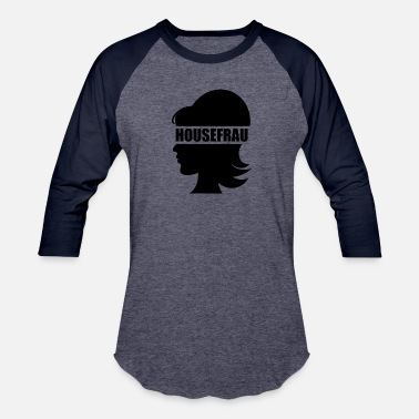 Housefrau - Unisex Baseball T-Shirt