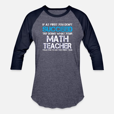 Mathieu if at first you don't succeed - Math teacher - Baseball T-Shirt