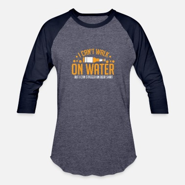 Sorghum BEER: I Can't Walk On Water - Unisex Baseball T-Shirt