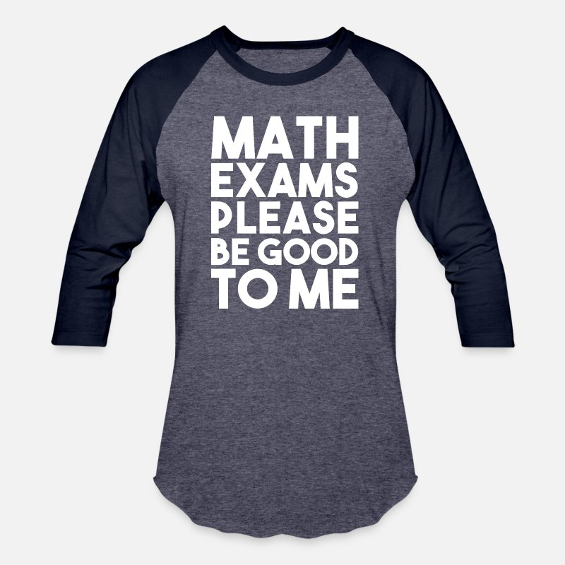 12a6130fb Unisex Baseball T-ShirtMATH HATERS STUDENTS FUNNY GIFT BE GOOD EXAMS