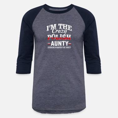 5673f24d167bd Crazy Aunt Crazy Polish aunt tshirt - Unisex Baseball T-Shirt