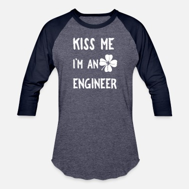 Patrick Kiss Me I'm An Engineer With Clover St Patrick - Unisex Baseball T-Shirt