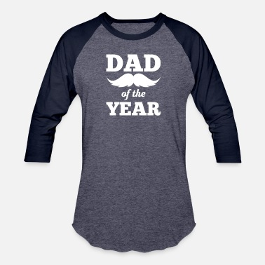 Dad Of The Year Dad Of The Year - Unisex Baseball T-Shirt