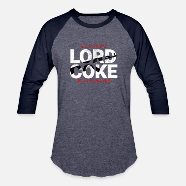 El Chapo Lord Coke - Baseball T-Shirt