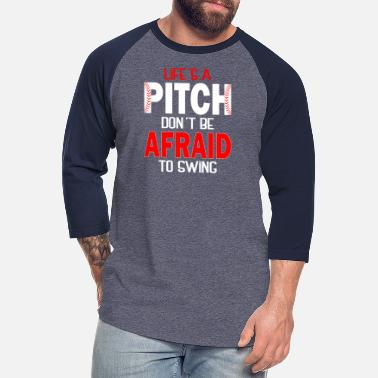 Baseball Glove Life's a pitch don't be afraid to swing baseball - Unisex Baseball T-Shirt