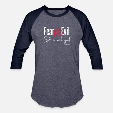 Fear Of God Fear No Evil - God is With You! - Baseball T-Shirt