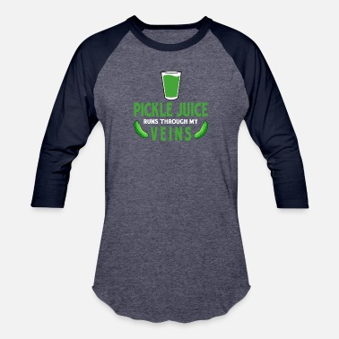 Pickles Pickle Juice Runs Through My Veins - Baseball T-Shirt