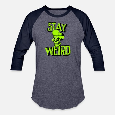 Geek Life Skull Stay Weird - Crazy Hip Hop Skull - Baseball T-Shirt