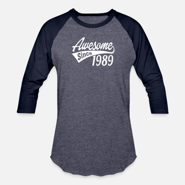 The Best Of 1989 Awesome Since 1989 - Unisex Baseball T-Shirt