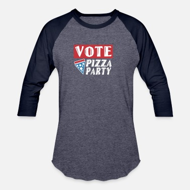 Vote Pizza Party Vote Pizza Party - Unisex Baseball T-Shirt