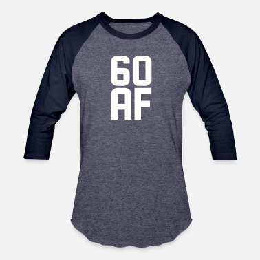 60 Years 60 AF Years Old - Baseball T-Shirt
