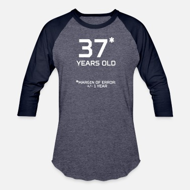 37 Years Old Birthday 37 Years Old Margin 1 Year - Baseball T-Shirt