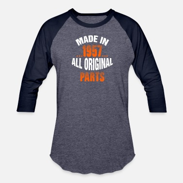 1957 All Original Parts Made In 1957 All Original Parts - Baseball T-Shirt
