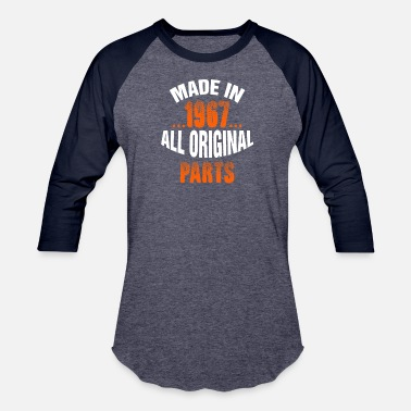 Made In 1967 All Original Parts Made In 1967 All Original Parts - Baseball T-Shirt