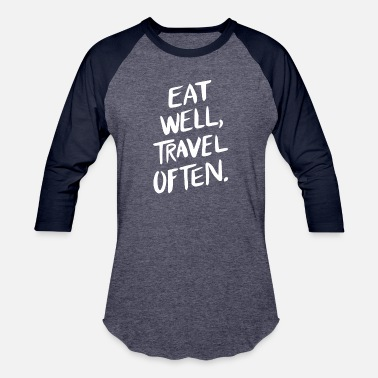 Travel Eat Well Travel Often T Shirt - Baseball T-Shirt