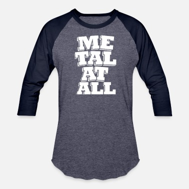 Metalheads metalhead at all 1 - Baseball T-Shirt