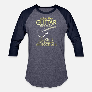 Musician Play The Guitar Joke Musician Guitarist - Unisex Baseball T-Shirt