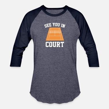 See You In Court See You In Court - Baseball T-Shirt