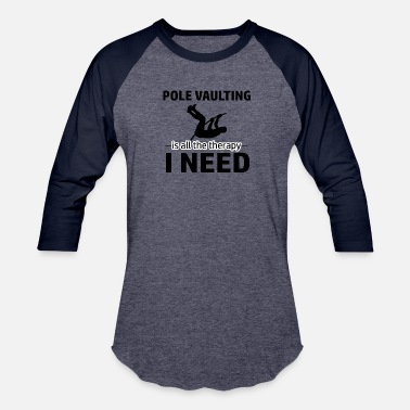 Pole Vault Gear Pole Vaulting is my therapy - Baseball T-Shirt