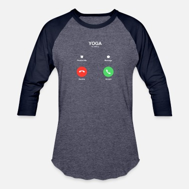 Decline yoga calling Accept or Decline - Unisex Baseball T-Shirt