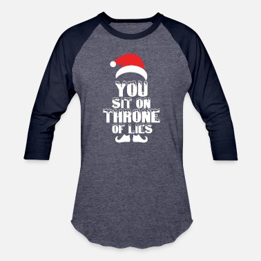 Sit You sit on a throne of lies T shirt Design Merry - Baseball T-Shirt