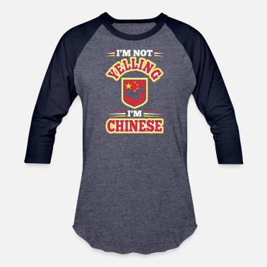 Im Not Yelling Im Not Yelling Im Chinese - Baseball T-Shirt