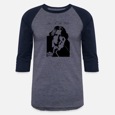 4f2f316a Oscar Wilde Quotes Oscar Wilde - Unisex Baseball T-Shirt