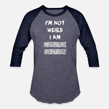 Instagram Funny Quote - NOT WEIRD BUT LIMITED ! - Baseball T-Shirt