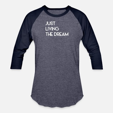 bb94dc1c92 Just Living Livin The Dream Men's Premium T-Shirt | Spreadshirt