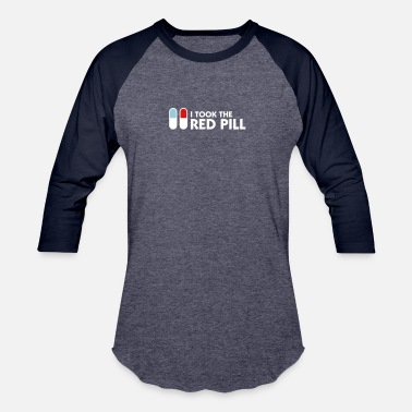 Pill I Took The Red Pill! - Baseball T-Shirt