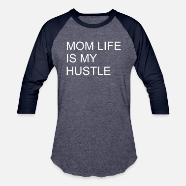 Hustlers mom life is my hustle - best mom - funny mom gift - Unisex Baseball T-Shirt