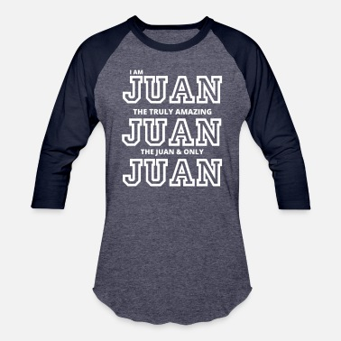 Juans I AM JUAN, The AMAZING JUAN - Unisex Baseball T-Shirt