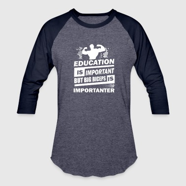 Education is important - Baseball T-Shirt