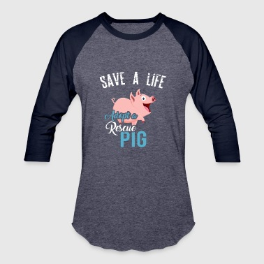 Save A Life, Adopt A Rescue Pig - Baseball T-Shirt