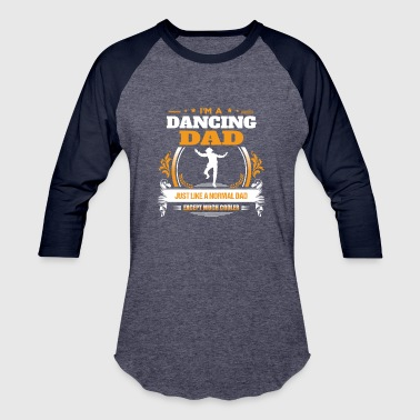 Dancing Dad Shirt Gift Idea - Baseball T-Shirt
