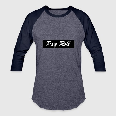 PayRoll Stripe - Baseball T-Shirt