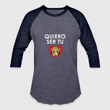 Quiero Ser Tu Chango - Baseball T-Shirt